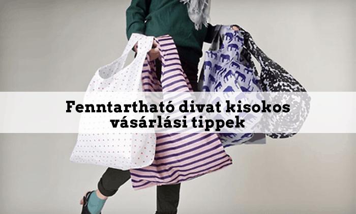 Fenntartható divat kisokos – vásárlási tippek