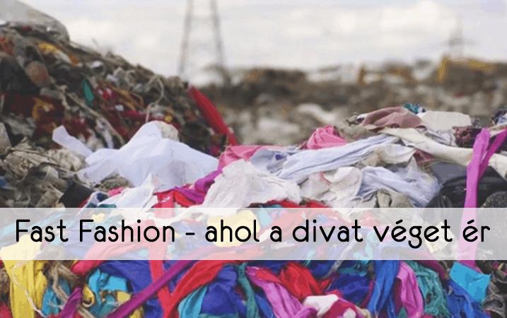 Fast Fashion – ahol a divat véget ér