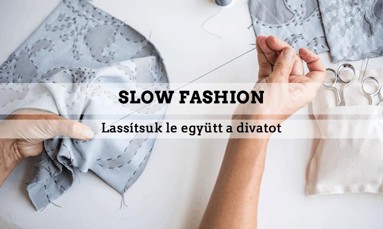 Slow fashion – lassítsuk le együtt a divatot