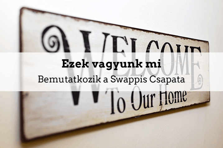 Ezek vagyunk mi – Bemutatkozik a Swappis Csapata