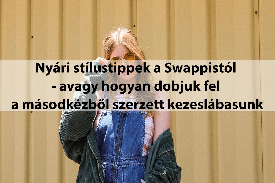 Nyári stílustippek a Swappistól – avagy hogyan dobjuk fel a másodkézből szerzett kezeslábasunk